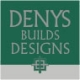 Denys Builds Designs